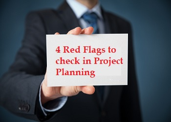 4 Red Flags to check in Project Planning