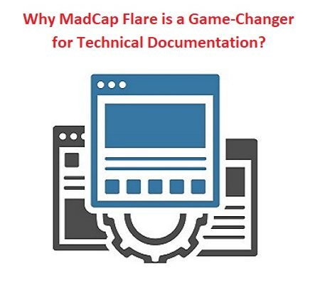 Why MadCap Flare is a game-changer for technical documentation?